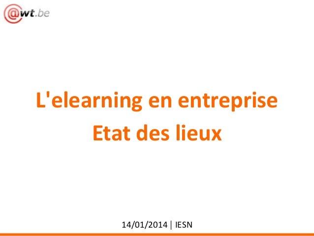 L'elearning en entreprise Etat des lieux  14/01/2014 | IESN