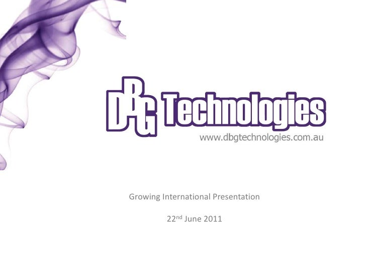 Growing International Presentation         22nd June 2011