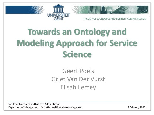 FACULTY OF ECONOMICS AND BUSINESS ADMINISTRATION       Towards an Ontology and      Modeling Approach for Service         ...