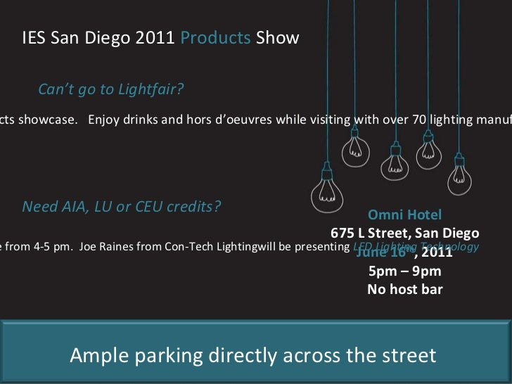 IES San Diego 2011  Products  Show Can't go to Lightfair? Join us for an industry mixer and lighting products showcase.  E...
