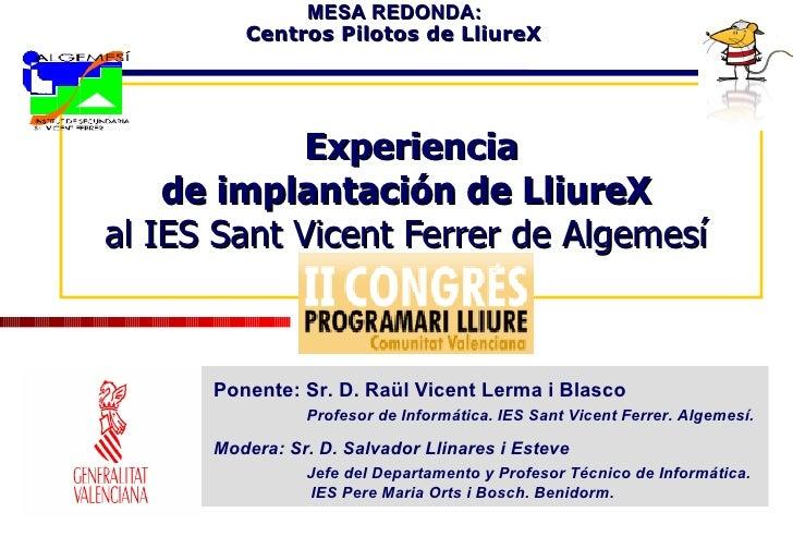 Experiencia de implantación de LliureX  al IES Sant Vicent Ferrer de Algemesí