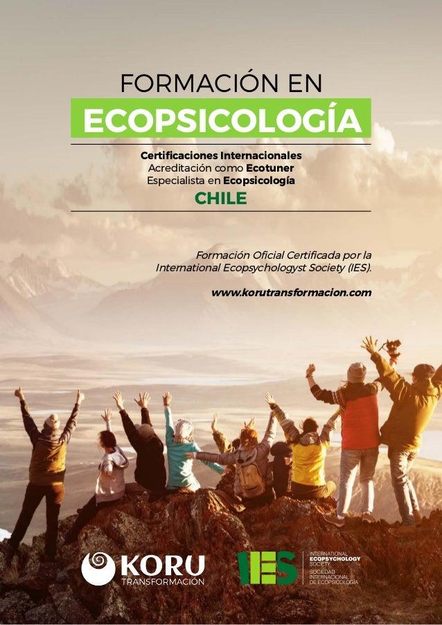 FORMACIÓN EN CHILE ECOPSICOLOGÍA Certificaciones Internacionales Acreditación como Ecotuner Especialista en Ecopsicología ...