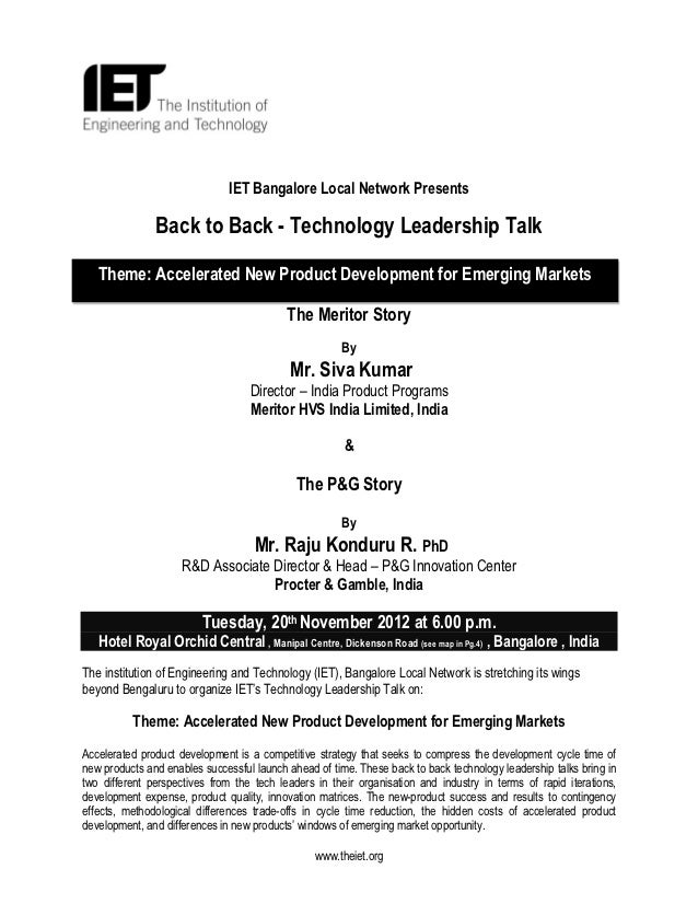 IET Bangalore Local Network Presents               Back to Back - Technology Leadership Talk   Theme: Accelerated New Prod...