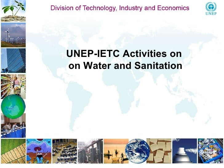 UNEP-IETC Activities on on Water and Sanitation