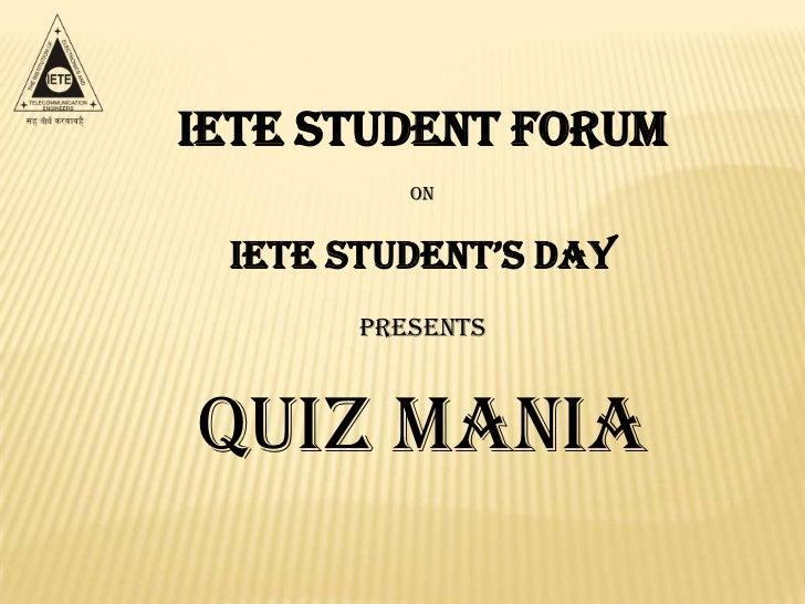 IETE Student Forum          On IETE STUdEnT'S day       PresentsQuiz Mania