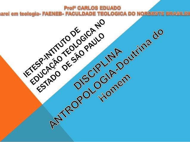 ANTROPOLOGIA É A CIÊNCIA QUE ESTUDA O HOMEM E AS IMPLICAÇÕES E CARACTERÍSTICAS DE SUA EVOLUÇÃO FÍSICA (ANTROPOLOGIA BIOLÓG...