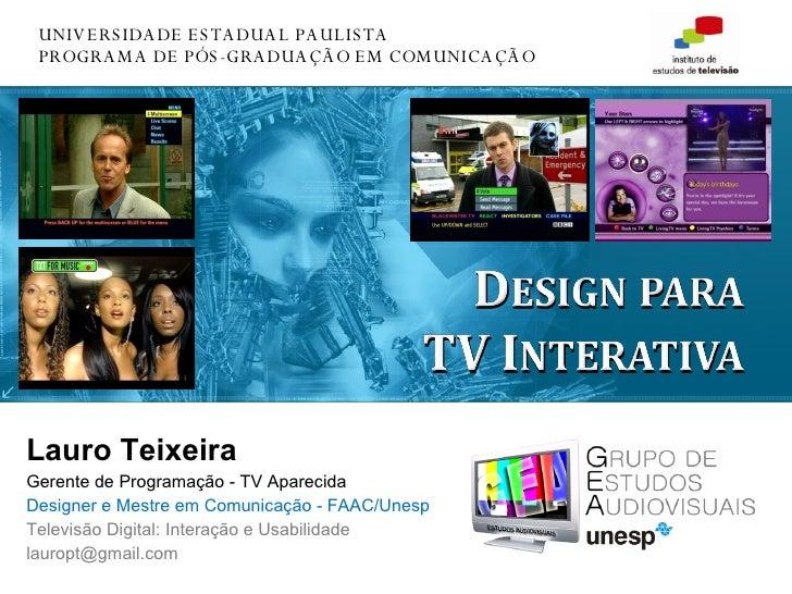 UNIVERSIDADE ESTADUAL PAULISTA PROGRAMA DE PÓS-GRADUAÇÃO EM COMUNICAÇÃO Lauro Teixeira Gerente de Programação - TV Apareci...