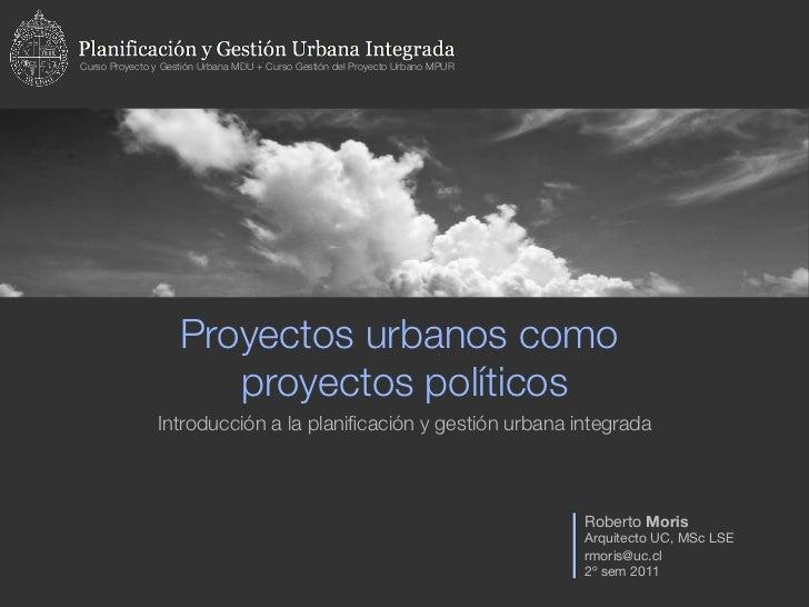Curso Proyecto y Gestión Urbana MDU + Curso Gestión del Proyecto Urbano MPUR                    Proyectos urbanos como !  ...