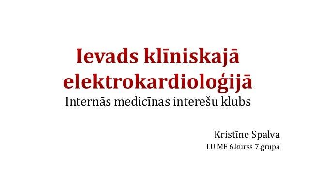 Kristīne Spalva LU MF 6.kurss 7.grupa Internās medicīnas interešu klubs