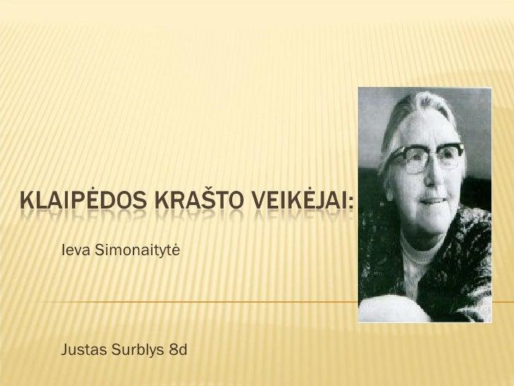 Ieva SimonaitytėJustas Surblys 8d