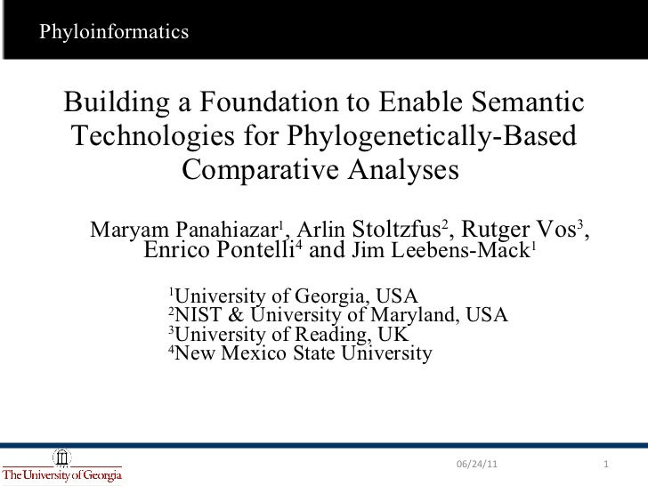 Building a Foundation to Enable Semantic Technologies for Phylogenetically-Based Comparative Analyses  <ul><li>Maryam Pana...