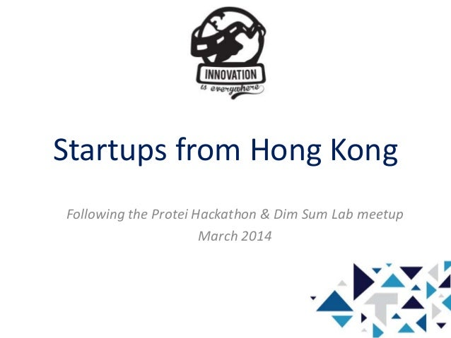 Startups from Hong Kong Following the Protei Hackathon & Dim Sum Lab meetup March 2014