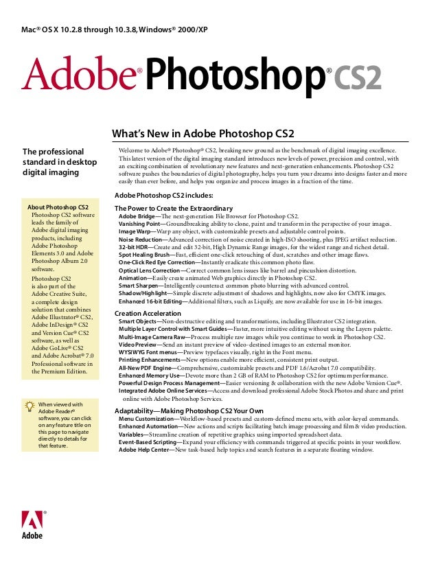 Welcome to Adobe® Photoshop® CS2, breaking new ground as the benchmark of digital imaging excellence. This latest version ...