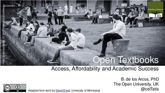 Adapted from work by David Ernst, University of Minnesota Open Textbooks Access, Affordability and Academic Success B. de ...