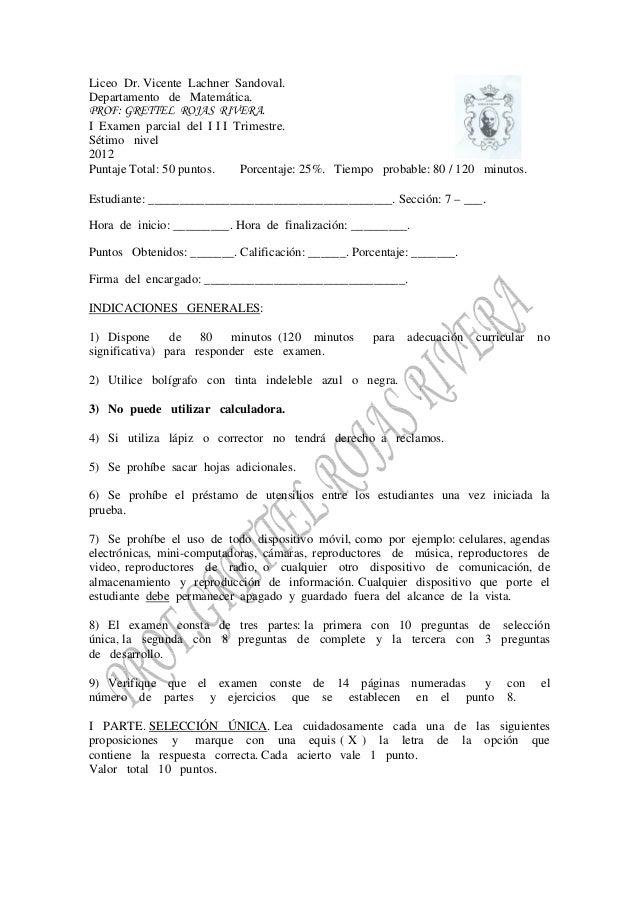 Liceo Dr. Vicente Lachner Sandoval. Departamento de Matemática. PROF: GRETTEL ROJAS RIVERA. I Examen parcial del I I I Tri...