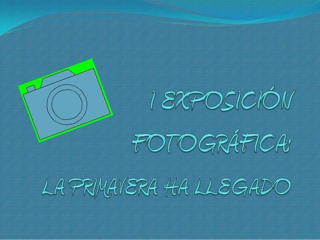 BASES : Cada alumno puede aportar un máximo de 5 fotografías yun mínimo de 1 fotografía. (cada foto con su explicacióncue...