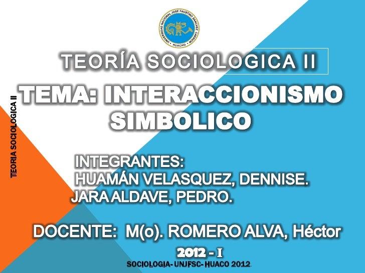 TEORIA SOCIOLOGICA II                        SOCIOLOGIA- UNJFSC- HUACO 2012.