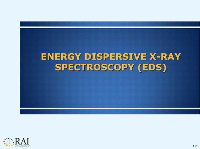 19 ENERGY DISPERSIVE X-RAY SPECTROSCOPY (EDS)