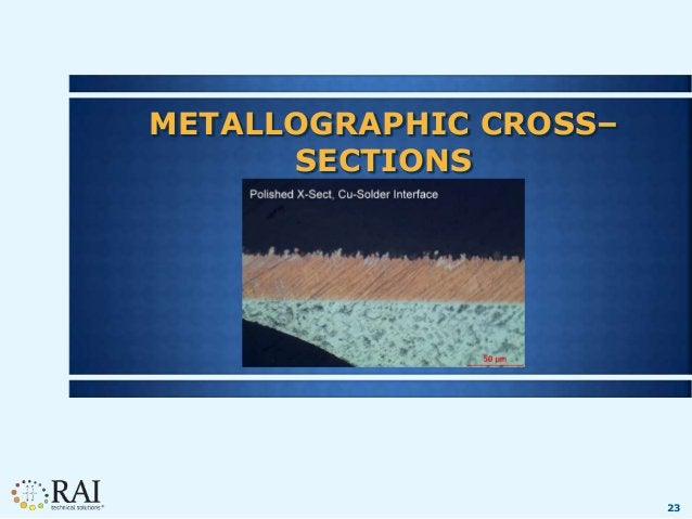 23 METALLOGRAPHIC CROSS– SECTIONS