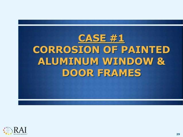 29 CASE #1 CORROSION OF PAINTED ALUMINUM WINDOW & DOOR FRAMES