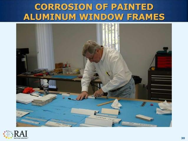 30 CORROSION OF PAINTED ALUMINUM WINDOW FRAMES