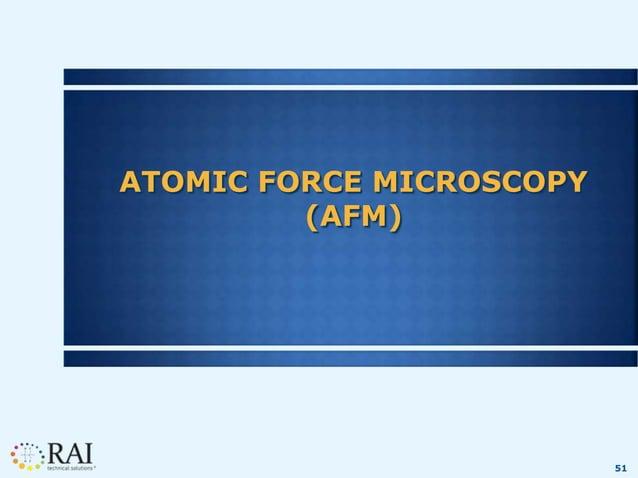 51 ATOMIC FORCE MICROSCOPY (AFM)