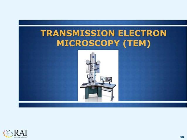 58 TRANSMISSION ELECTRON MICROSCOPY (TEM)
