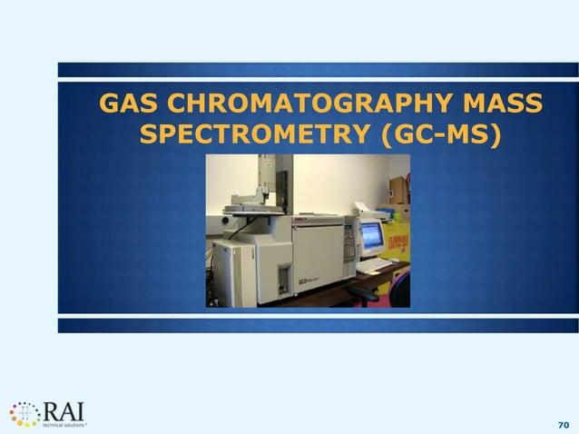 70 GAS CHROMATOGRAPHY MASS SPECTROMETRY (GC-MS)