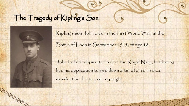 an analysis of if a poem by rudyard kipling It is easier to give stanza by stanza,but you can separate the sentences and match them to the lines of the poem the poem is a father defining for his son the qualities of a good man.