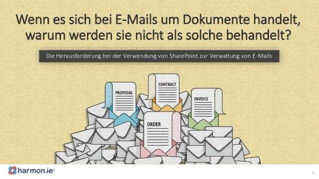 Wenn es sich bei E-Mails um Dokumente handelt, warum werden sie nicht als solche behandelt? Die Herausforderung bei der Ve...