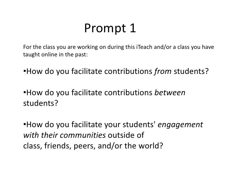 Prompt 1 For the class you are working on during this iTeach and/or a class you have taught online in the past:  •How do y...