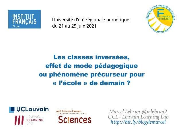 Les classes inversées, effet de mode pédagogique ou phénomène précurseur pour « l'école » de demain ? Marcel Lebrun @mlebr...