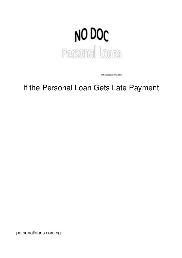 If the Personal Loan Gets Late Paymentpersonalloans.com.sg