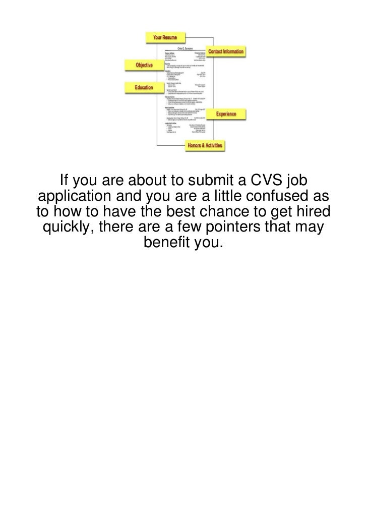 If you are about to submit a CVS jobapplication and you are a little confused asto how to have the best chance to get hire...