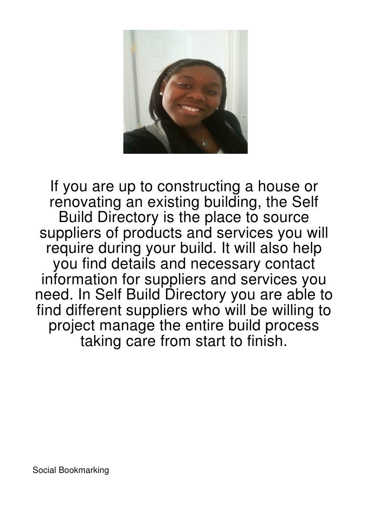 If you are up to constructing a house or   renovating an existing building, the Self     Build Directory is the place to s...