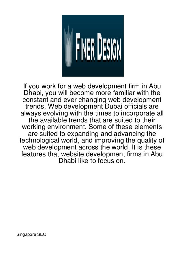 If you work for a web development firm in Abu   Dhabi, you will become more familiar with the   constant and ever changing...
