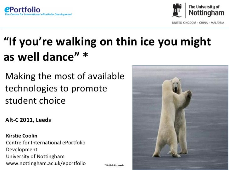 """If you're walking on thin ice you mightas well dance"" *Making the most of availabletechnologies to promotestudent choiceA..."