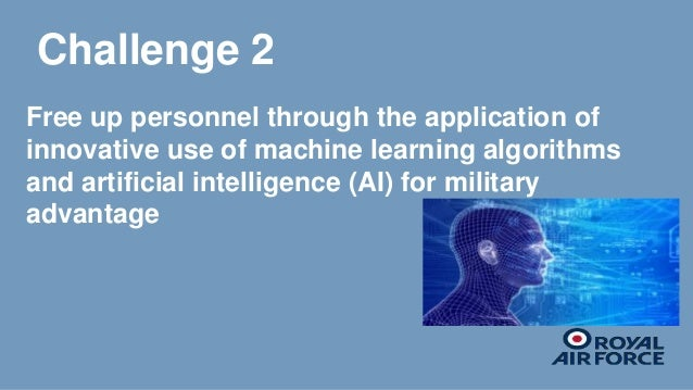 Challenge 2 Free up personnel through the application of innovative use of machine learning algorithms and artificial inte...