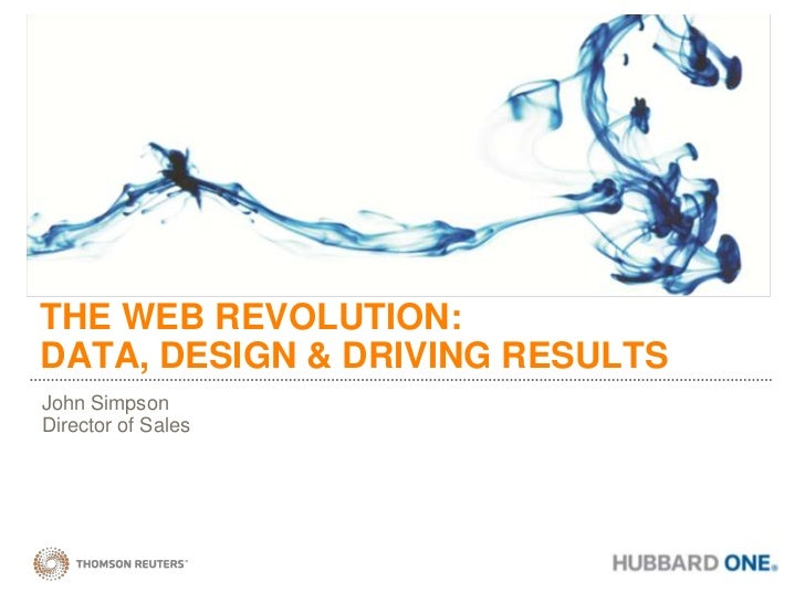 THE WEB REVOLUTION:DATA, DESIGN & DRIVING RESULTS<br />John Simpson<br />Director of Sales<br />