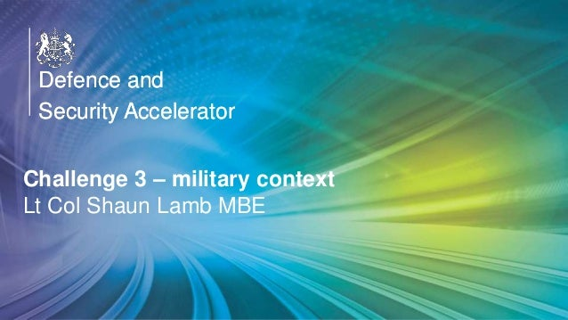 OFFICIAL Defence and Security Accelerator Defence and Security Accelerator Defence and Security Accelerator Challenge 3 – ...