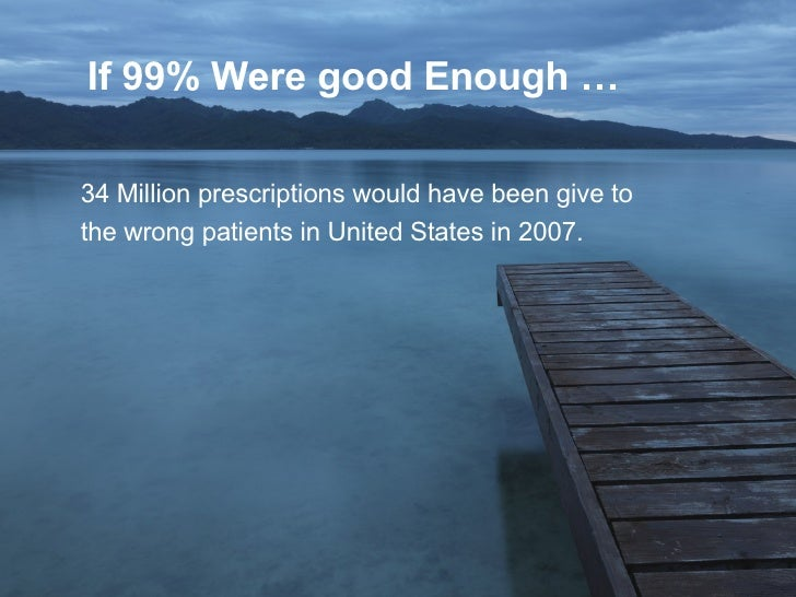 If 99% Were Good Enough Slide 3