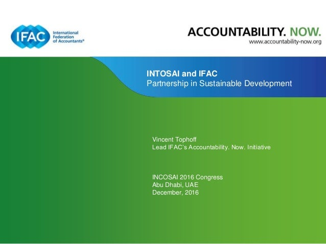 Page 1 | Proprietary and Copyrighted Information INTOSAI and IFAC Partnership in Sustainable Development Vincent Tophoff L...