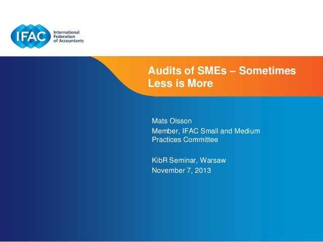 Page 1 | Confidential and Proprietary Information Audits of SMEs – Sometimes Less is More Mats Olsson Member, IFAC Small a...