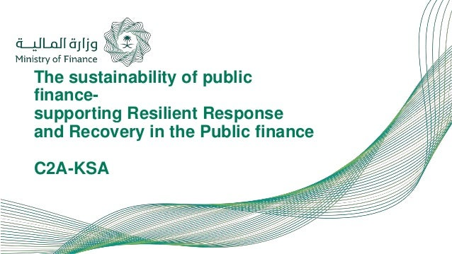 The sustainability of public finance- supporting Resilient Response and Recovery in the Public finance C2A-KSA