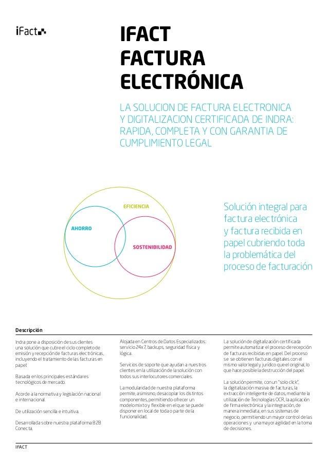 IFACT FACTURA ELECTRÓNICA LA SOLUCION DE FACTURA ELECTRONICA Y DIGITALIZACION CERTIFICADA DE INDRA: RAPIDA, COMPLETA Y CON...