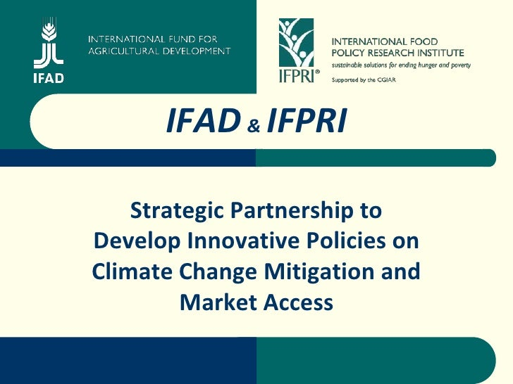 ©           IFAD & IFPRI      Strategic Partnership to Develop Innovative Policies on Climate Change Mitigation and       ...