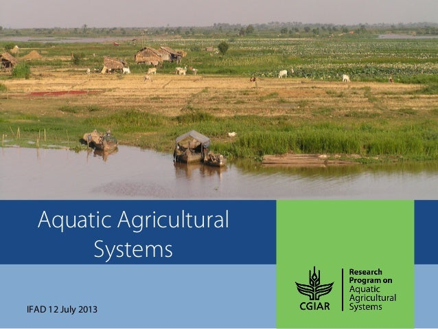Aquatic Agricultural Systems IFAD 12 July 2013