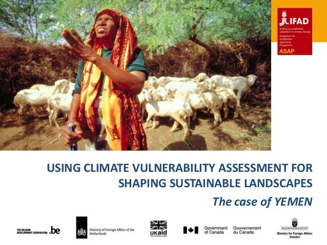 USING CLIMATE VULNERABILITY ASSESSMENT FOR SHAPING SUSTAINABLE LANDSCAPES The case of YEMEN