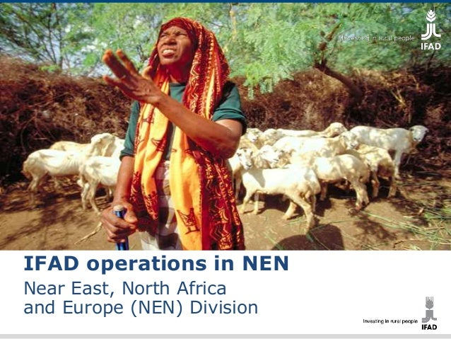 IFAD operations in NEN  Near East, North Africa  and Europe (NEN) Division