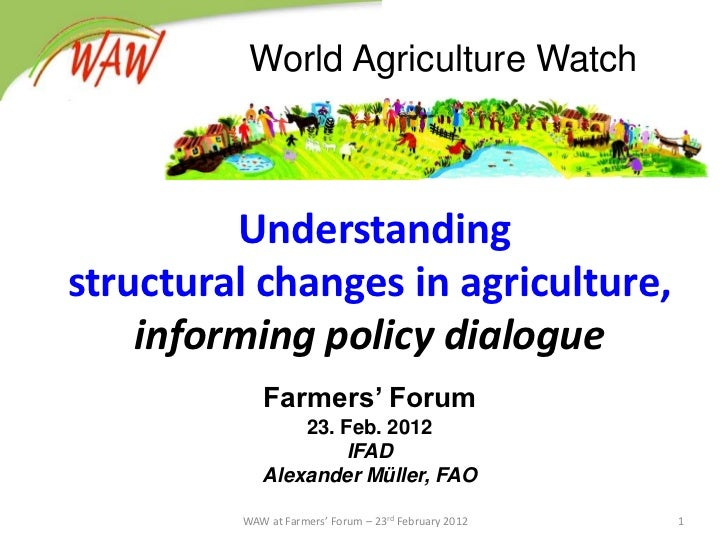 World Agriculture Watch         Understandingstructural changes in agriculture,    informing policy dialogue            Fa...